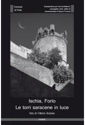 Ischia, Forio. Le torri saracene in luce